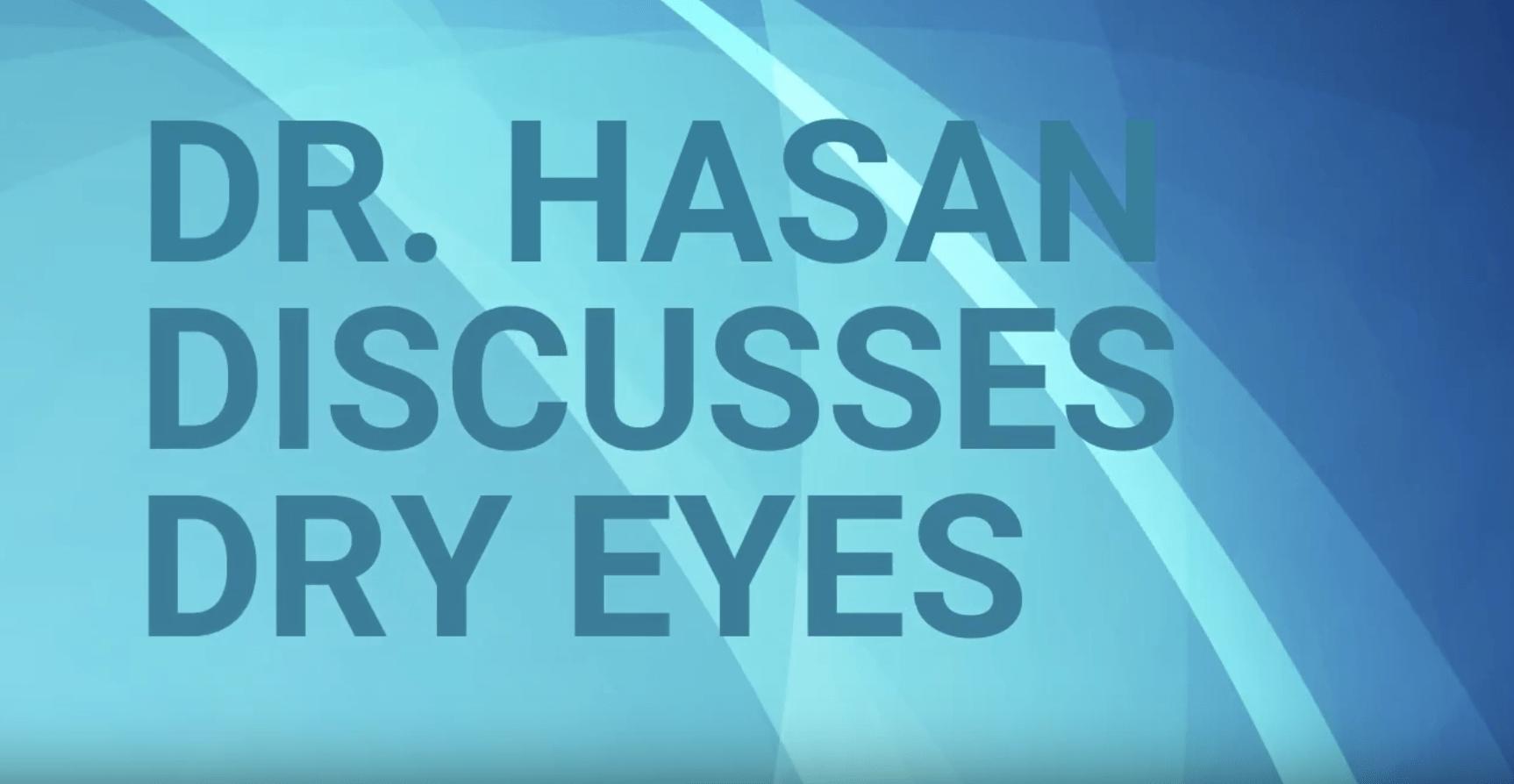 Dr. Hasan Talks Dry Eyes